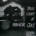 1 x ABNER JAY - TRUE STORY OF
