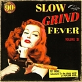 2 x VARIOUS ARTISTS - SLOW GRIND FEVER VOL. 3