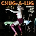 2 x VARIOUS ARTISTS - CHUG-A-LUG