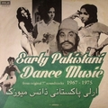 1 x VARIOUS ARTISTS - EARLY PAKISTANI DANCE MUSIC 1967 - 1975