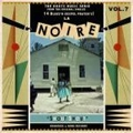 1 x VARIOUS ARTISTS - LA NOIRE VOL. 7 - SHOUT SHOUT