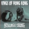 1 x KINGS OF HONG KONG - STRANGE THING