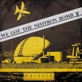 1 x WEIRDOS - WE GOT THE NEUTRON BOMB