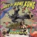 1 x KINGS OF HONG KONG - PRIMITIVE