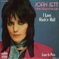 1 x JOAN JETT & THE BLACKHEARTS  - I LOVE ROCK'N ROLL